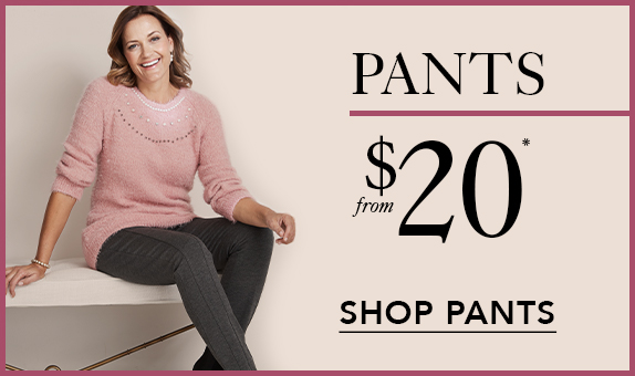 Pants from $20