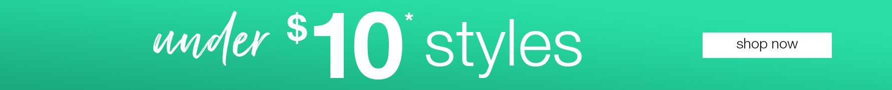 Styles under $10 at Rivers