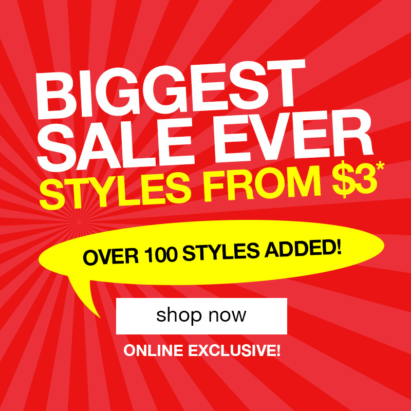Biggest Sale Ever with Styles from $3
